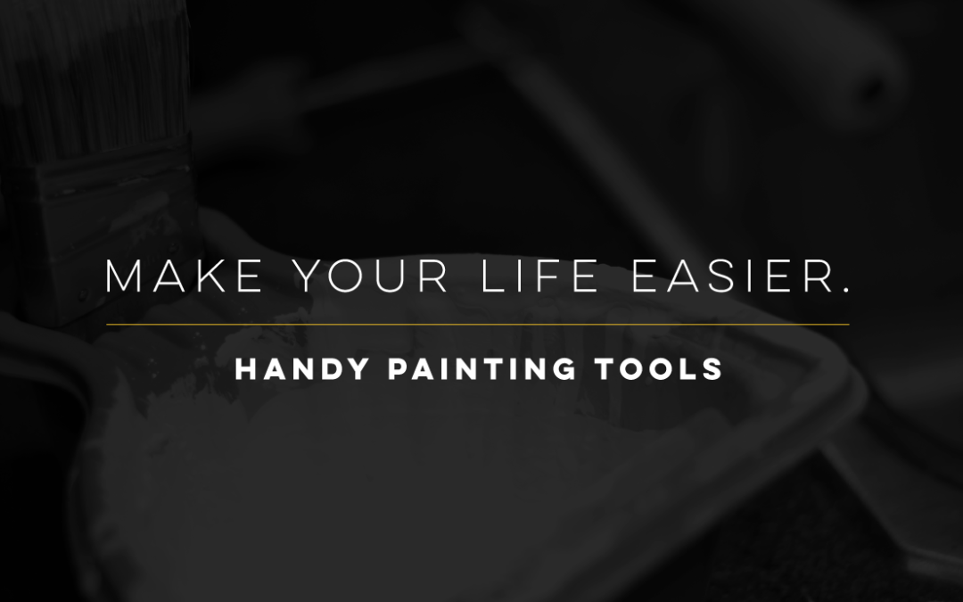 Painting Products to Make Your Life Easier