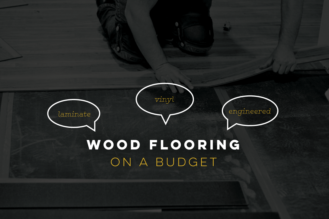 Wood Flooring a Budget | Laminate, Vinyl, Engineered Hardwood