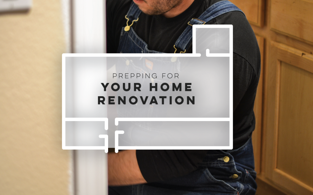 Prepping for Your Home Renovation